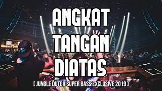 Gambar cover ANGKAT TANGAN DIATAS !!! JUNGLE DUTCH SUPER BASS EXCLUSIVE 2019 [ DJ YOSRA REMIX ]