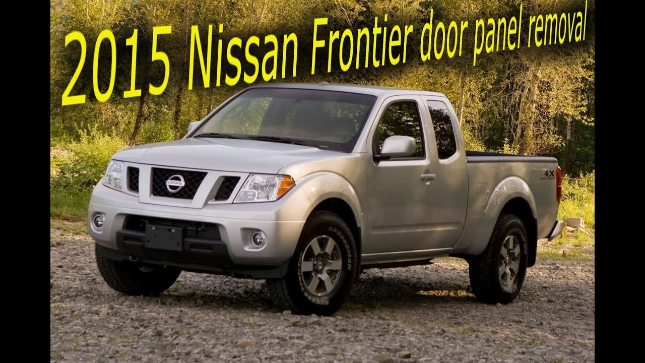 & 2015 Nissan Frontier door panel removal - YouTube Pezcame.Com