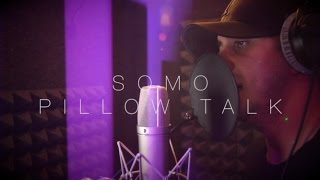 SoMo - Pillow Talk (Zayn Rendition)
