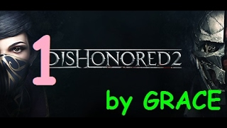 DISHONORED 2 gameplay ITA EP 1 LUNGA GIORNATA A DUNWALL EMILY by GRACE