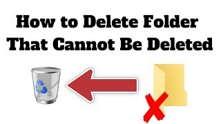 How to Delete Folder That Cannot Be Deleted