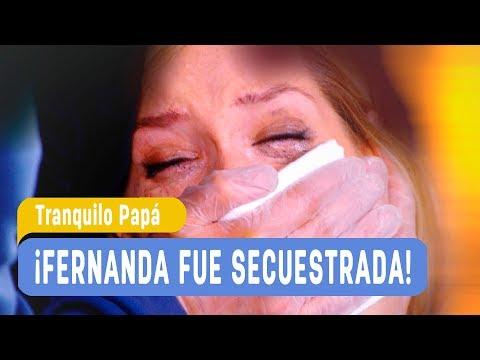 Tranquilo Papá - ¡Fernanda fue secuestrada! / Capítulo  156