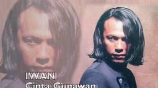 IWAN - Cinta Gunawan (Original Video) 480p