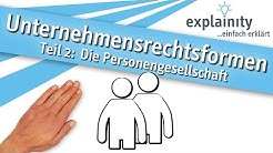 Unternehmensrechtsformen Teil 2: Die Personengesellschaft einfach erklärt (explainity® Erklärvideo)