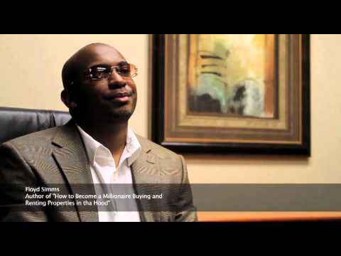 Floyd Simms : How to Become a Millionaire Buying and Renting Properties in tha Hood