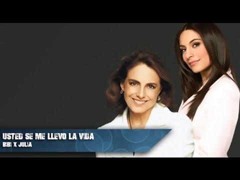 Usted se me llevo la vida: Julia y Bibi (Diana Bracho & Ana Brenda Contreras)