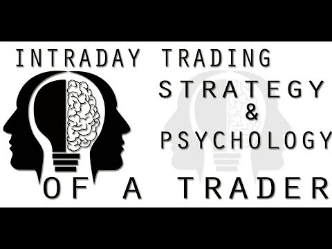 Intraday Trading Strategy & Psychology Of a Trader