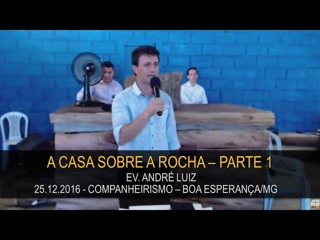 25.12.2016 - Companheirismo, A Casa sobre a Rocha - Parte 1   Confraternização Boa Esperança/MG