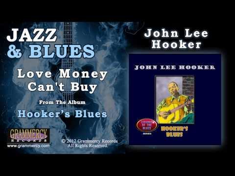 John Lee Hooker - Love Money Can't Buy