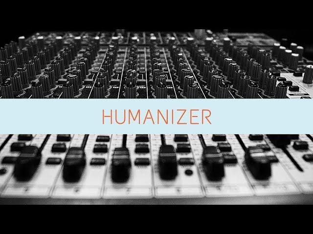HUMANIZER (Wiliam Stravato)