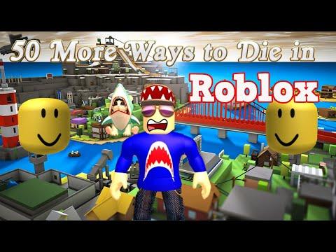 50 More Ways to Die in Roblox