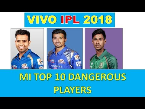 Top 10 Dangerous Players Mumbai Indians IPL 2018  Mi top 10 dangerous Players VIVO IPL 2018