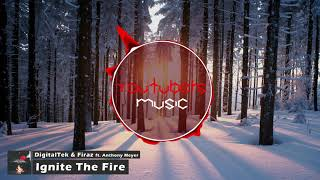 DigitalTek & Firaz - Ignite The Fire (feat. Anthony Meyer)