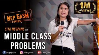 Middle Class Problems | Nepali Stand-Up Comedy | Sita Neupane | Nep-Gasm Comedy