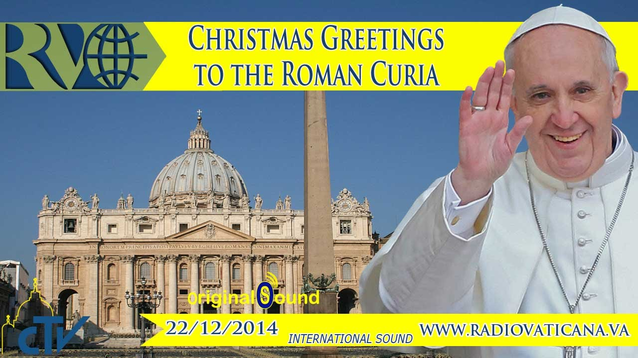 Christmas Greetings To The Roman Curia 20141222 Youtube