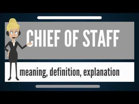 What is CHIEF OF STAFF? What does CHIEF OF STAFF mean? CHIEF OF STAFF meaning & explanation