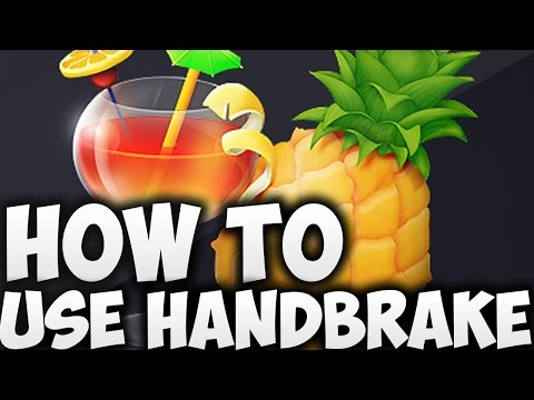 how-to-use-handbrake-(tutorial)