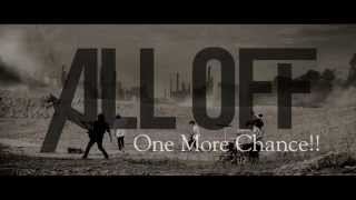 ALL OFF_One More Chance!!_MUSIC VIDEO