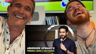 ABHISHEK UPMANYU | Friends, Crime & The Cosmos | Stand Up Comedy | REACTION!!