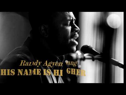 Randy Agyemang:His Name Is Higher