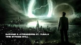 In-Phase & Atmozfears ft. Yuna-X - Time Stands Still [HQ Original]