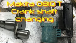Makita 0810 t crank shaft changing