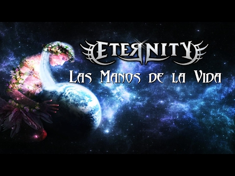 Eternity - Intro/Las Manos De La Vida HD
