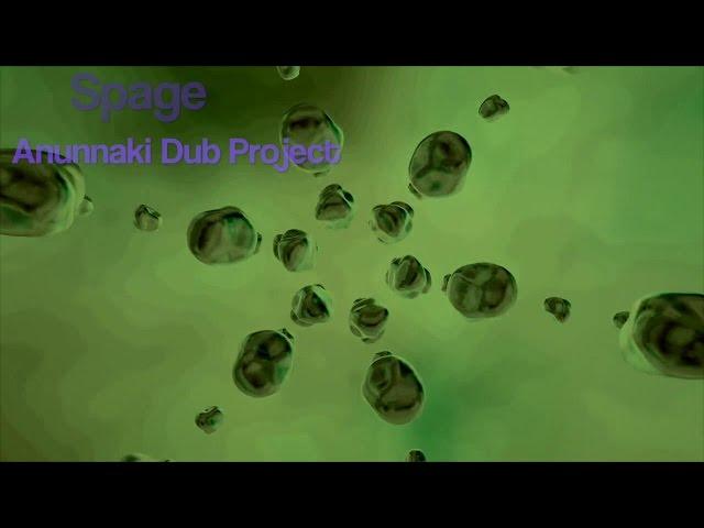 Spage - Anunnaki Dub Project