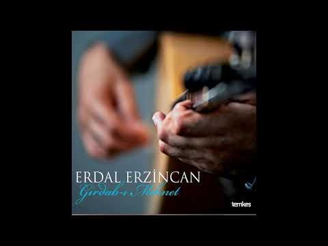 Erdal Erzincan - Ela Gözlü Şahım [Girdab-ı Mihnet © 2018 Temkeş Müzik]