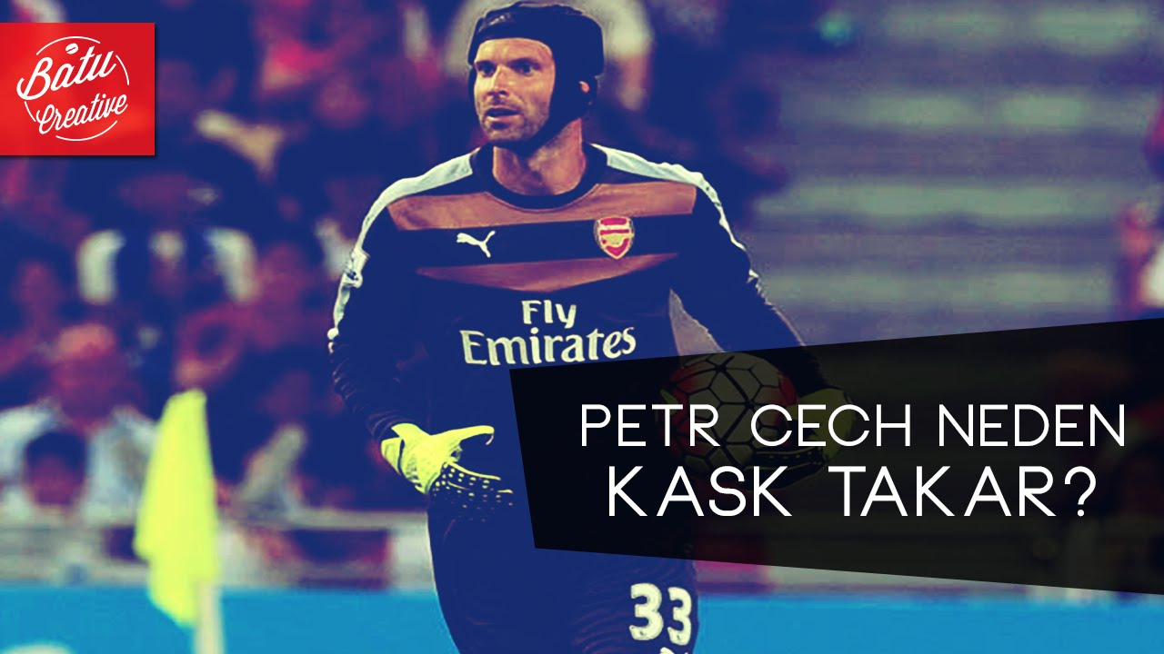 Petr Cech Neden Kask Takar