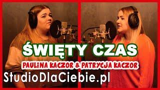 Święty Czas (cover by Paulina Kaczor & Patrycja Kaczor) #1522