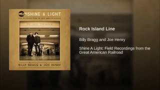 Provided to YouTube by Red Essential Rock Island Line · Billy Bragg...