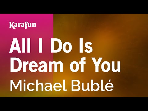 Karaoke All I Do Is Dream Of You - Michael Bublé *