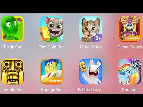 Little Kitten,Tom Run,Spongebob Frenzy,Spongebob Run,Turtle Run,Temple,Rabbids Rush,My Little Pony