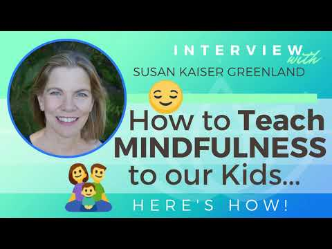 Ep 139 Sivana Podcast: How to Teach Mindfulness to Our Kids w/ Susan Kaiser Greenland