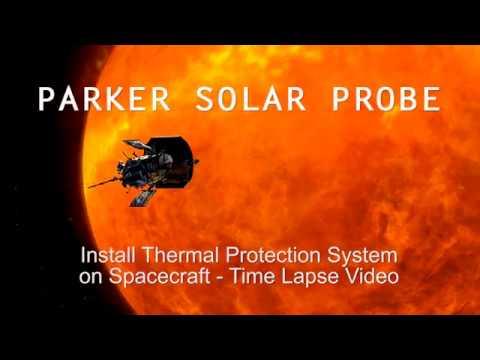 Parker Solar Probe Gets its Revolutionary Heat Shield: Time Lapse