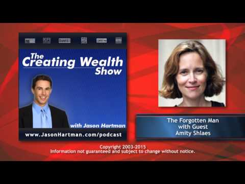 Creating Wealth #245 - The Forgotten Man with Guest Amity Shlaes