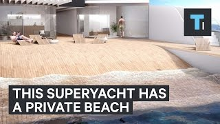 This superyacht has its own private beach
