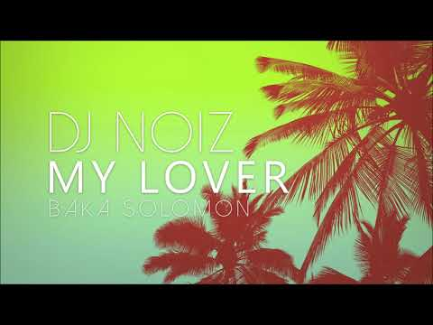 MY LOVER - PROD BY BAKA SOLOMON (DJ NOIZ REMIX)