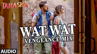 Presenting Wat Wat Vengeance Mix FULL AUDIO Song from bollywood mov...