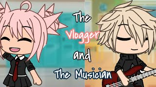 The Vlogger And The Musician (Gacha Life Mini Movie)
