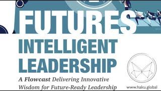 Futures Intelligent Leadership: Post COVID Work Environments
