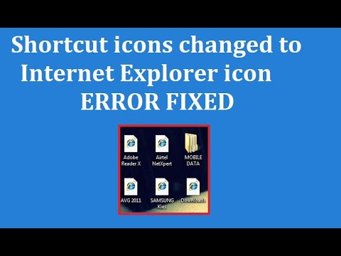 How To Fix Shortcut Icons Changed To Internet Explorer Icon