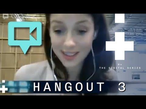 H+ Google Hangout 3