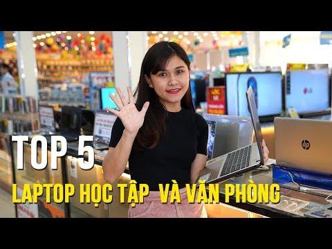 Top 5 Laptop Dành Cho Dân Học Tập Và Làm Văn Phòng Tốt Nhất Hiện Nay