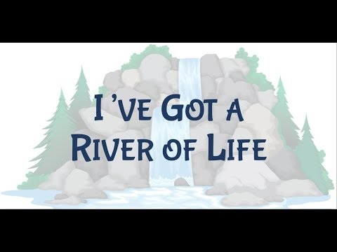 7 Ive Got a River of Life