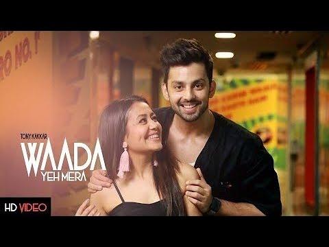 waada -(Full hd song) Tony Kakkar - Neha kakkar & Himansh kohil | Gulshan kumar Official  - 2018