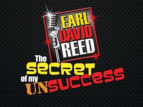 Earl David Reed  |  Comedian  |  The Secret of My Unsuccess