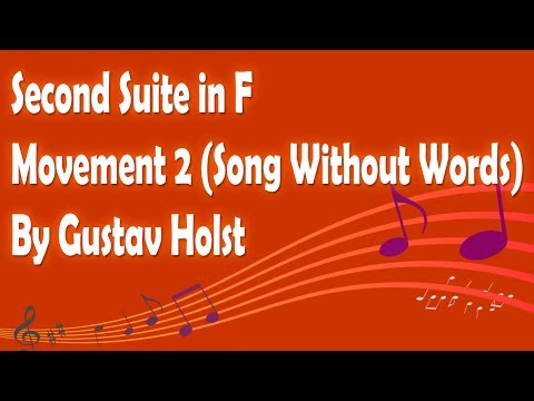 Second Suite in F (Song Without Words) by Gustav Holst