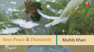 save peace & humanity by Muhib Khan